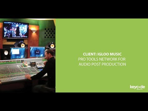 Igloo Music: Pro Tools Network for Audio Post