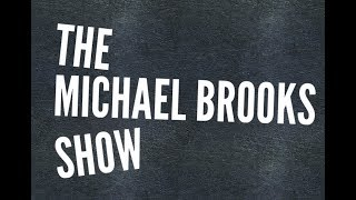 Introducing: The Michael Brooks Show