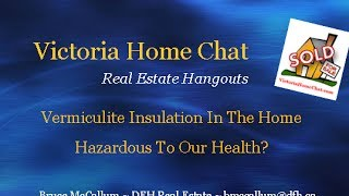 *Vermiculite Insulation In The Home - Is It Hazardous To Our Health?*