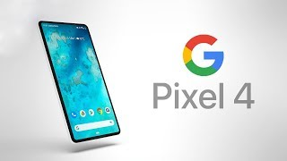 Google Pixel 4 - Massive Change
