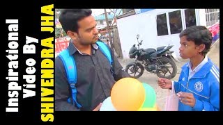 dyf a little kid selling balloon he is such an inspiration inspired from actor varun pruthi