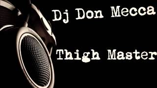 Dj Don Mecca - Thigh Master