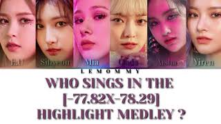 EVERGLOW - WHO SINGS IN THE '[-77.82X-78.29]' HIGHLIGHT MEDLEY ?