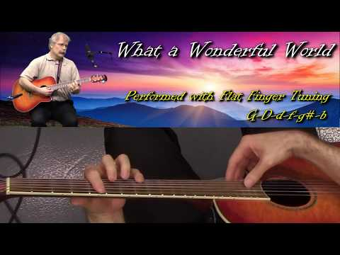 what a wonderful world (cover/flat finger tuning demo)