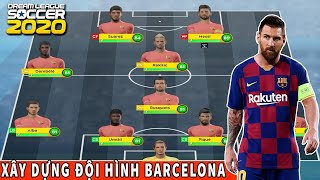 Xây dựng & Trải nghiệm Đội hình Barcelona Dream League Soccer 2020   Create Barcelona Team in DLS 20