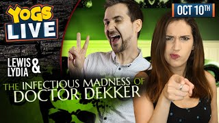 TWO QUALIFIED IDIOTS - The Infectious Madness of Doctor Dekker  w/ Lewis & Lydia - 10/10/19