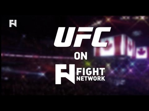 Catch The UFC In Canada On Fight Network!