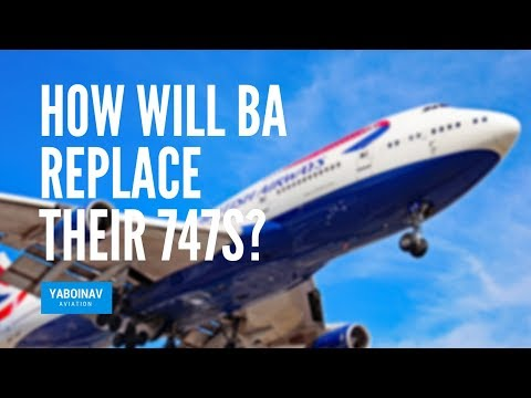 How Will British Airways Replace Their Boeing 747s