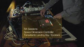RA Sessions: Space Dimension Controller - Transatlantic Landing Bay / Exostack | Resident Advisor