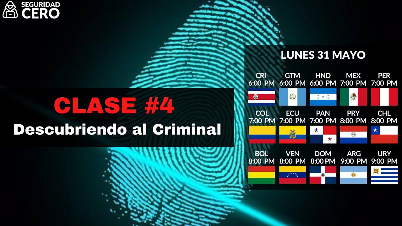 CLASE #4 Descubriendo al Criminal | SEGURIDAD CERO