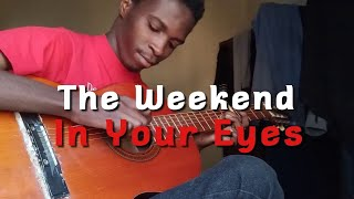 In your Eyes - The Weeknd (Fingerstyle guitar cover)