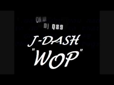 J Dash  Wop LyricsHD