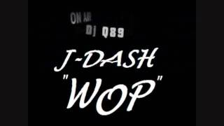 J Dash - Wop Lyrics(HD)