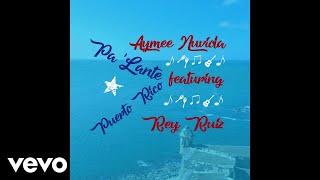 aymee nuviola palante puerto rico ft rey ruiz audio cover