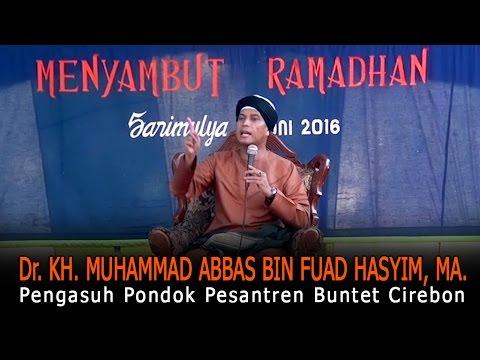 Dr.  KH. MUHAMMAD ABBAS BIN KH. FUAD HASYIM - PENGASUH PP. BUNTET CIREBON - BONTOT PRODUCTION