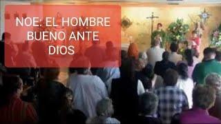NOE: EL HOMBRE BUENO ANTE DIOS... Homilia del 19 de febrero 2019 - Padre Arturo Cornejo