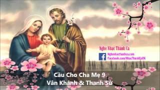 Cầu Cho Cha Mẹ 9 - Vân Khánh & Thanh Sử