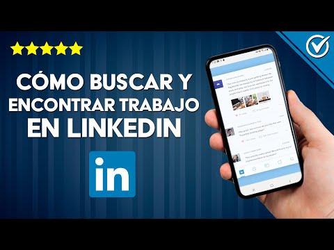 Cómo Buscar y Encontrar Trabajo en LinkedIn - Guía para Usar LinkedIn de Manera Efectiva