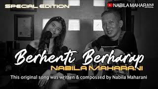 Berhenti Berharap - Nabila Maharani Original Song