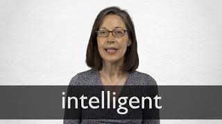 How to pronounce INTELLIGENT in British English
