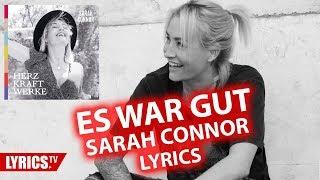 Es war gut LYRICS | Sarah Connor | Lyric & Songtext | Album: Herz Kraft Werke