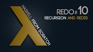 Recursion and Redis - Haskell from Scratch #10