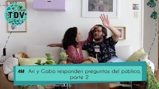 Trapitos del Viaje Ep . 49 | Ari y Gabo responden preguntas del público, parte 2