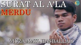 """Gambar cover Murottal Quran Merdu: Surat Al A""""la سورة الأعلى  - Muzammil Hasballah (Terbaru)"""