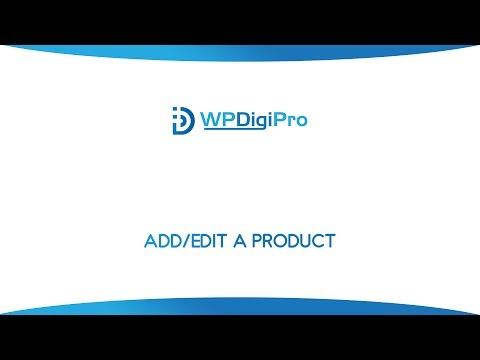 Add/Edit a Product in WPDigiPro
