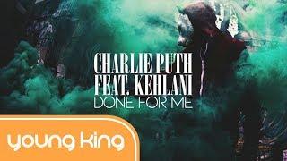 [Lyrics+Vietsub] Done For Me - Charlie Puth ft Kehlani