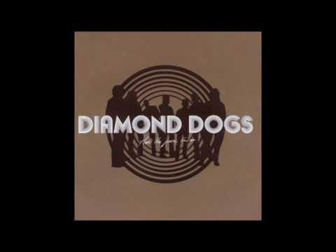 Diamond Dogs - That's the Juice I'm On