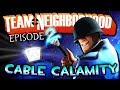 Team neighborhood episode 2 cable calamity mp3
