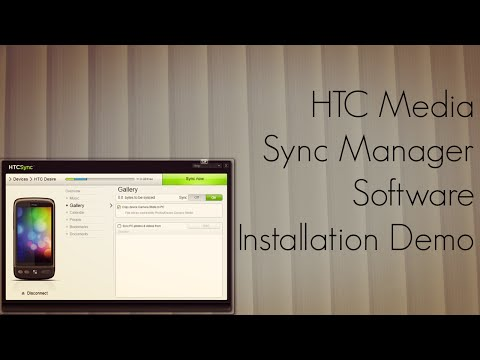 HTC Media Sync Manager Software Installation Demo to Auto Sync Gallery Music & Media