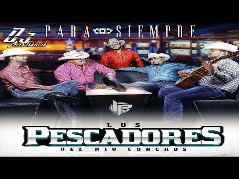 Para Siempre - Los Pescadores Del Rio Conchos ((CD 2016))