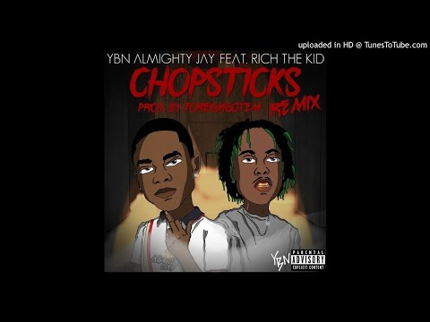 YBN Almighty Jay - Chopsticks Remix (feat. Rich The Kid)