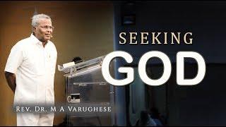 Seeking God - Rev. Dr. M A Varughese