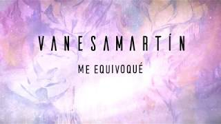 Vanesa Martín - Me equivoqué (Lyric Video)