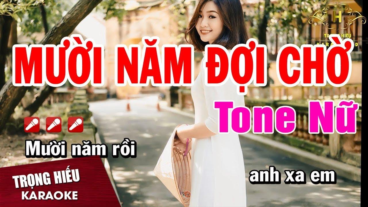 Karaoke Mười Năm Đợi Chờ Tone Nữ Nhạc Sống | Trọng Hiếu