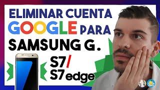 Quitar cuenta de Google (FRP) al Samsung Galaxy S7/S7 edge (G930/G935 - 0/F/FD/P/T/U/V/W8).