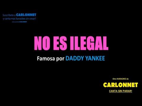 No es ilegal - Daddy Yankee (Karaoke)