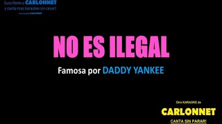 No es ilegal - Daddy Yankee (Karaoke)