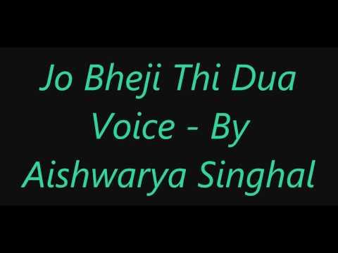Jo Bheji Thi Dua - Voice By Aishwarya Singhal