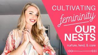 How to Be More Feminine: Nesting