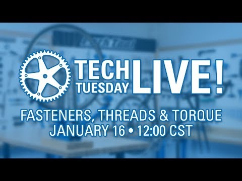 Tech Tuesday LIVE: Fasteners, Threads & Torque