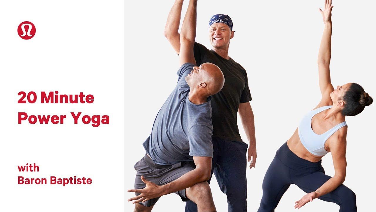 20 Minute Power Yoga Class With Baron Baptiste Lululemon Youtube