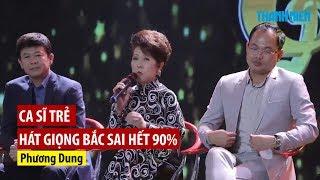Phương Dung: 'Ca sĩ trẻ hát giọng Bắc sai hết 90%'