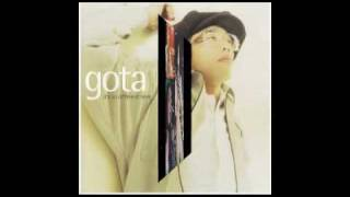 Gota - Its So Defferent Here - Changes
