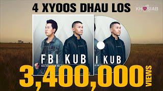FBI X KUB '4 Xyoos Dhau Los' (Official Lyric Video) [Khosiab Music 03.01.2018]