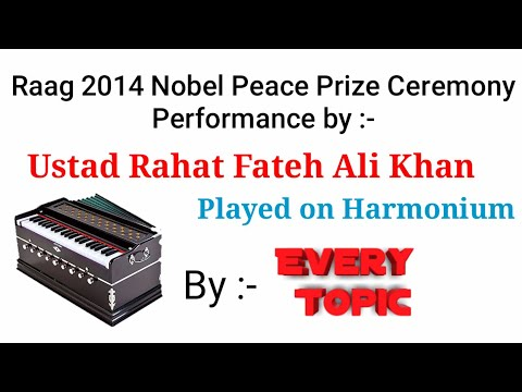 Raag 2014 Nobel Peace Prize Ceremony Performance by Rahat Fateh Ali Khan On Harmonium
