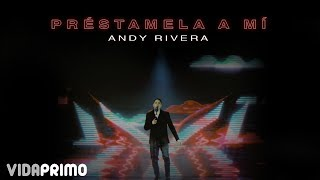 Andy Rivera - Préstamela a Mí [Official Video]